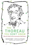 The Thoreau You Dont Know