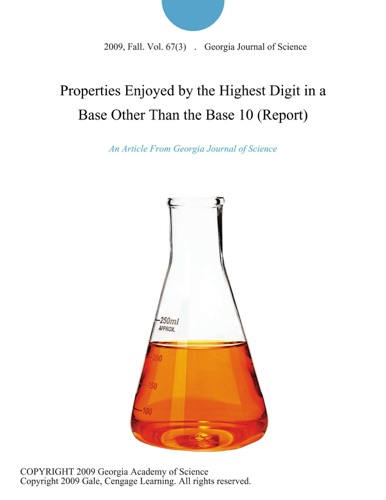 Properties Enjoyed by the Highest Digit in a Base Other Than the Base 10 Report