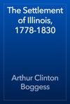 The Settlement Of Illinois 1778-1830