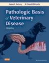 Pathologic Basis Of Veterinary Disease - E-Book