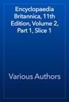 Encyclopaedia Britannica 11th Edition Volume 2 Part 1 Slice 1