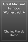 Great Men And Famous Women Vol 4