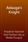 Friedrich Heinrich Karl Freiherr de La Motte-Fouqué - Aslauga's Knight artwork