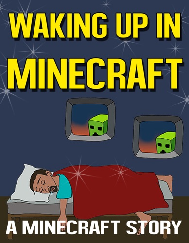 Waking Up In Minecraft A Minecraft Story