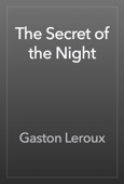 Gaston Leroux - The Secret of the Night artwork