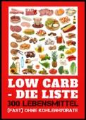 Low Carb - die Liste - 300 Lebensmittel (fast) ohne Kohlenhydrate
