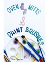 Oven Mitts And Paint Brushes