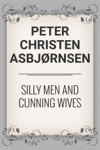 SILLY MEN AND CUNNING WIVES