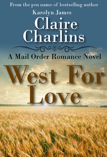 West for Love A Mail Order Romance Novel 1 Anna  Thomas