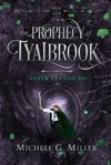 Never Let You Go The Prophecy Of Tyalbrook Book 2