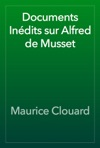 Documents Indits Sur Alfred De Musset