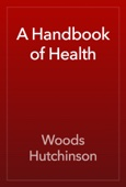 Woods Hutchinson - A Handbook of Health artwork