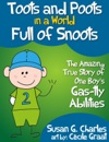 Toots And Poots In A World Full Of Snoots The Amazing True Story Of One Boys Gas-tly Abilities Diary Of A Kindergarten Grade Farting Ninja
