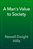 Newell Dwight Hillis - A Man's Value to Society artwork