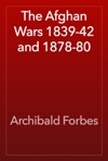 The Afghan Wars 1839-42 And 1878-80