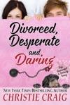 Divorced Desperate And Daring