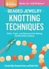 Beaded Jewelry Knotting Techniques