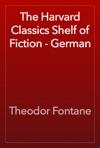 The Harvard Classics Shelf Of Fiction - German