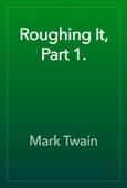 Mark Twain - Roughing It, Part 1. artwork