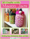 20 Crafts With Mason Jars Wedding Ideas Centerpieces Dcor And More