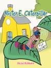 Mister E Caterpillar