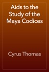 Aids To The Study Of The Maya Codices