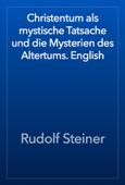 Christentum als mystische Tatsache und die Mysterien des Altertums. English