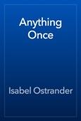Isabel Ostrander - Anything Once artwork