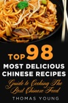 Top 98 Most Delicious Chinese Recipes