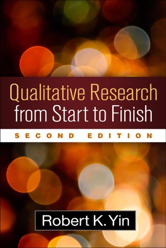 Qualitative Research from Start to Finish Second Edition