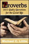 Proverbs 2013 Daily Devotions For The Good Life