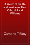 A Sketch Of The Life And Services Of Gen Otho Holland Williams
