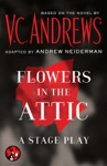 Flowers In The Attic A Stage Play