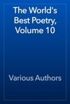 The Worlds Best Poetry Volume 10