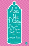 The Aqua Net Diaries