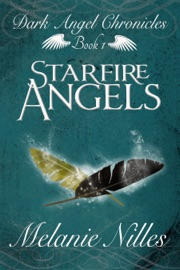 STARFIRE ANGELS (STARFIRE ANGELS: DARK ANGEL CHRONICLES BOOK 1)