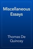Thomas De Quincey - Miscellaneous Essays artwork