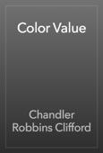 Chandler Robbins Clifford - Color Value artwork