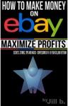 How To Make Money On EBay - Maximize Profits