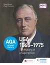 AQA A-level History The Making Of A Superpower USA 1865-1975