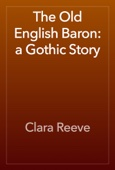 Clara Reeve - The Old English Baron: a Gothic Story artwork