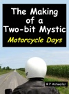 The Making Of A Two-bit Mystic Motorcycle Days