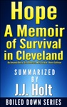 Hope A Memoir Of Survival In Cleveland By Amanda Berry Gina DeJesus Mary Jordan Kevin Sullivan Summarized By JJ Holt