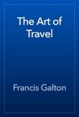 Francis Galton - The Art of Travel artwork