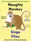 Dual Language Book French English Naughty Monkey Helps Mr Carpenter - Singe Filou Aide M Charpentier Study French With Naughty Monkey Learn French Collection