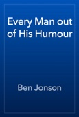 Ben Jonson - Every Man out of His Humour artwork