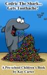 Cedric The Shark Gets Toothache