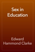 Edward Hammond Clarke - Sex in Education artwork