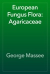 European Fungus Flora Agaricaceae