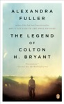 The Legend Of Colton H Bryant